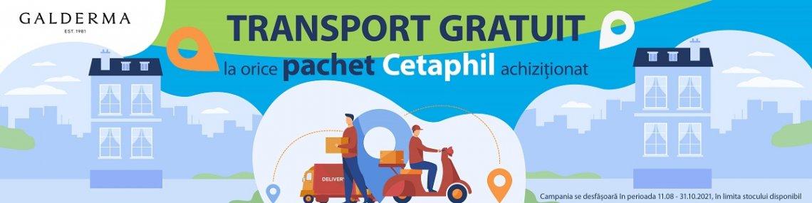Transport gratuit Cetaphil Pachete 11.08 -31.10.2021